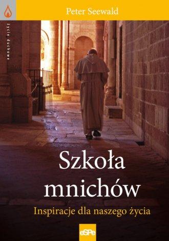 Szkoła mnichów. Inspiracje dla - okładka książki