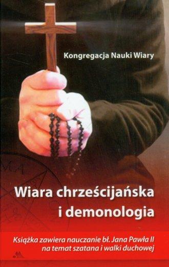 Wiara chrześcijańska i demonologia. - okładka książki