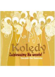 Zaśpiewajmy Mu wesoło! Kolędy (CD) - okładka płyty