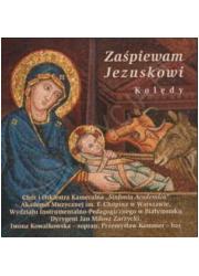 Zaśpiewam Jezuskowi. Kolędy (CD) - okładka płyty