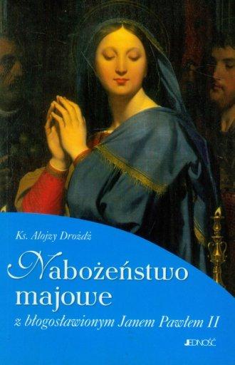 Nabożeństwo majowe z błogosławionym - okładka książki