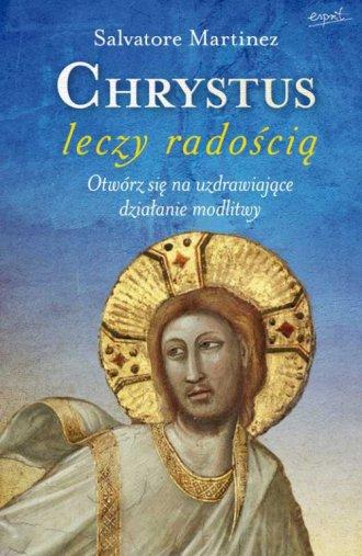 Chrystus leczy radością - okładka książki