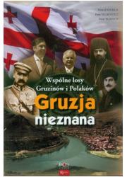 Gruzja nieznana Wspólne losy Gruzinów - okładka książki