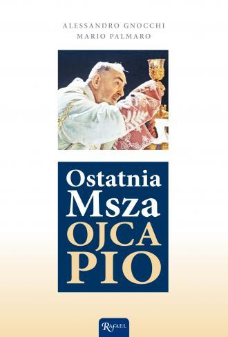 Ostatnia Msza Ojca Pio - okładka książki