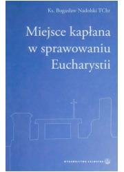 Miejsce kapłana w sprawowaniu Eucharystii - okładka książki