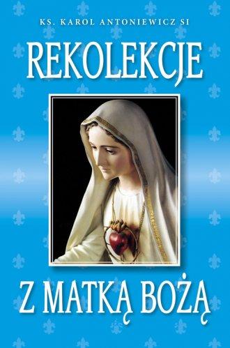 Rekolekcje z Matką Bożą - okładka książki