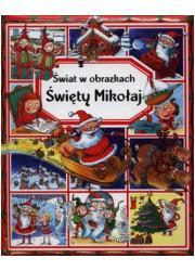 Święty Mikołaj. Świat w obrazkach - okładka książki