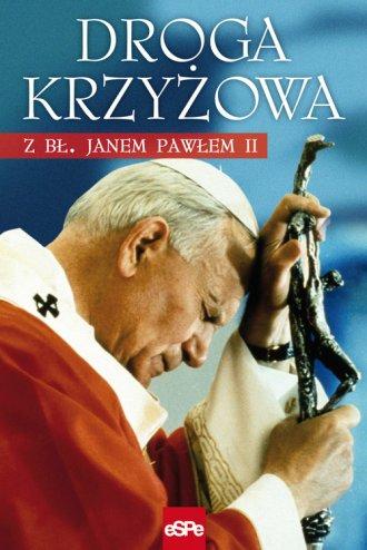 Droga Krzyżowa z bł. Janem Pawłem - okładka książki