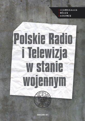 Polskie Radio i Telewizja w stanie - okładka książki