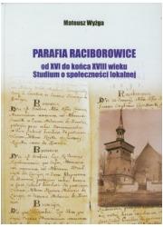 Parafia Raciborowice od XVI do - okładka książki