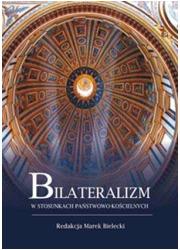 Bilateralizm w stosunkach państwowo-kościelnych - okładka książki