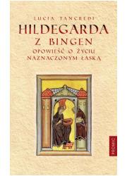 Hildegarda z Bingen. Opowieść o - okładka książki