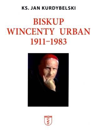 Biskup Wincenty Urban (1911-1983) - okładka książki