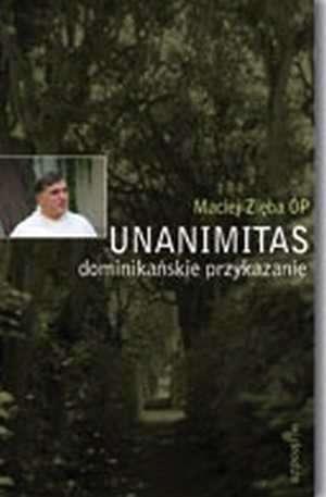 Unanimitas. Dominikańskie przykazanie - okładka książki