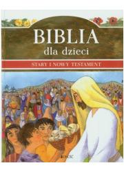 Biblia dla dzieci. Stary i Nowy - okładka książki
