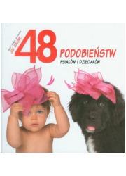 48 podobieństw psiaków i dzieciaków - okładka książki