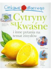 Ciekawe dlaczego cytryny są kwaśne - okładka książki