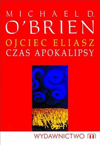 Ojciec Eliasz. Czas Apokalipsy - okładka książki