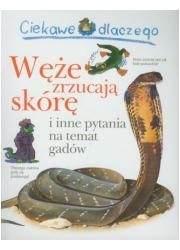 Ciekawe dlaczego węże zrzucają - okładka książki