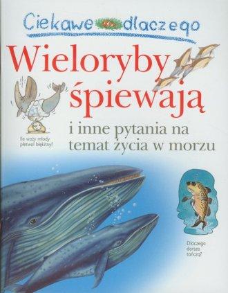 Ciekawe dlaczego wieloryby śpiewają - okładka książki