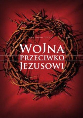 Wojna przeciwko Jezusowi - okładka książki