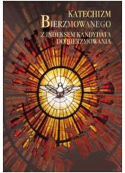 Katechizm Bierzmowanego. Z indeksem - okładka książki