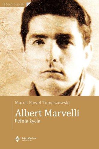 Albert Marvelli. Pełnia życia - okładka książki