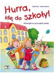 Hura idę do szkoły! Historyjki - okładka książki