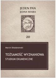 Tożsamość wyznaniowa. Studium ekumeniczne - okładka książki