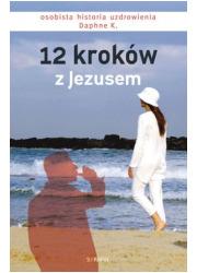 12 kroków z Jezusem. Osobista historia - okładka książki