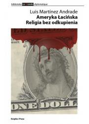 Ameryka Łacińska. Religia bez odkupienia - okładka książki