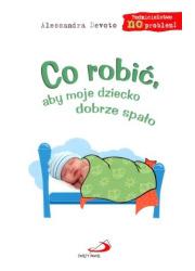 Co robić aby moje dziecko dobrze - okładka książki