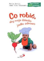 Co robić aby moje dziecko jadło - okładka książki
