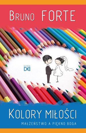 Kolory miłości. Małżeństwo a piękno - okładka książki