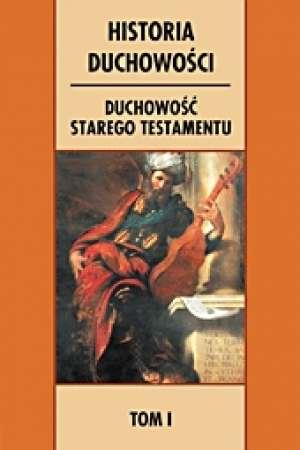 Historia duchowości. Tom 1. Duchowość - okładka książki