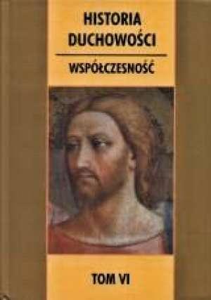 Historia duchowości. Tom 6. Współczesność - okładka książki