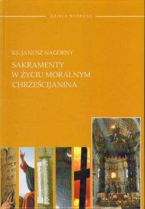 Sakramenty w życiu moralnym chrześcijanina - okładka książki