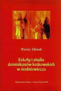 Szkoły i studia dominikanów krakowskich - okładka książki