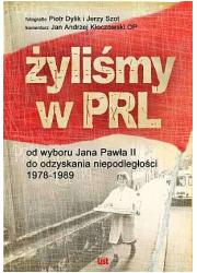 Żyliśmy w PRL. Od wyboru Jana Pawła - okładka książki