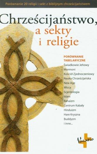 Chrześcijaństwo a sekty i religie - okładka książki