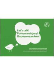 Lets Talk! Porozmawiajmy! Angielsko-polsko-ukraiński - okładka książki
