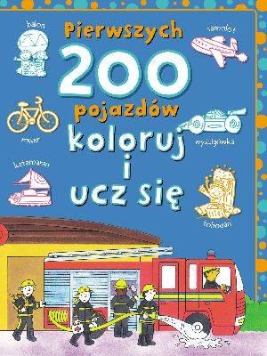 Pierwszych 200 pojazdów. Koloruj - okładka książki