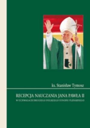 Recepcja nauczania Jana Pawła II - okładka książki