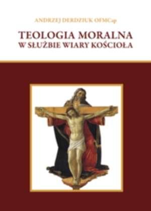 Teologia moralna w służbie wiary - okładka książki