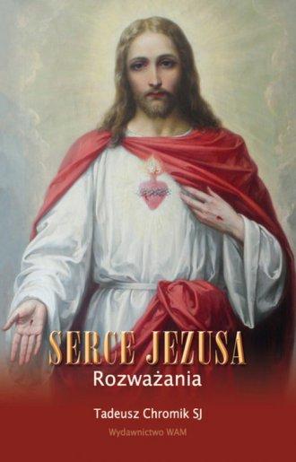 Serce Jezusa. Rozważania - okładka książki