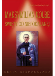 Maksymilian Kolbe. Święty od Niepokalanej. - okładka książki