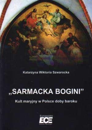 Sarmacka Bogini. Kult maryjny w - okładka książki
