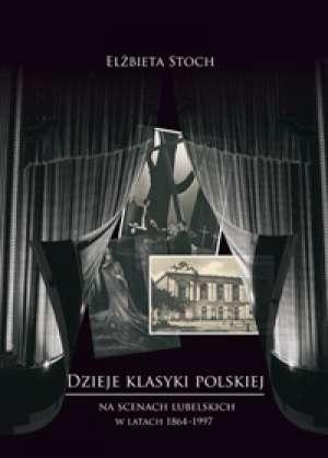 Dzieje klasyki polskiej na scenach - okładka książki