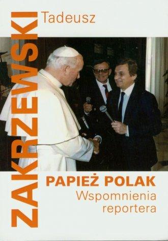 Papież Polak. Wspomnienia reportera - okładka książki