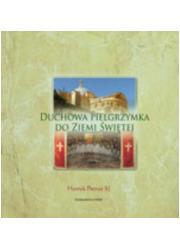 Duchowa pielgrzymka do Ziemi Świętej - okładka książki